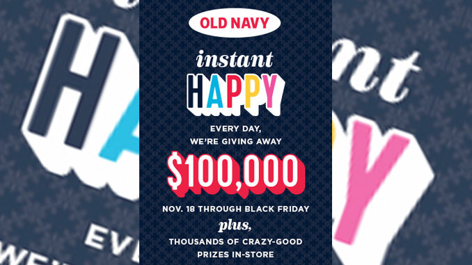 Old Navy Canada Celebrates Black Friday With Daily $100,000 Instant Happy Sweepstakes