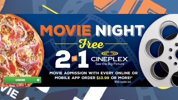Pizza Pizza Offers 2 for 1 Cineplex Movie Admission Promotion