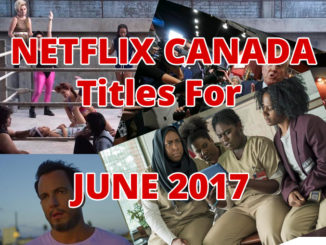 Here's What's On Netflix Canada During June 2017