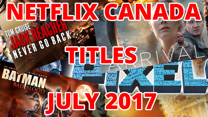 Here's What's Streaming On Netflix Canada For July 2017