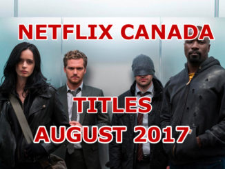 Here's What's Streaming On Netflix Canada For August 2017
