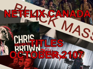 Here's What's Streaming On Netflix Canada In October 2017