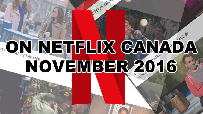 Here's What's New And Leaving Netflix Canada For November, 2016
