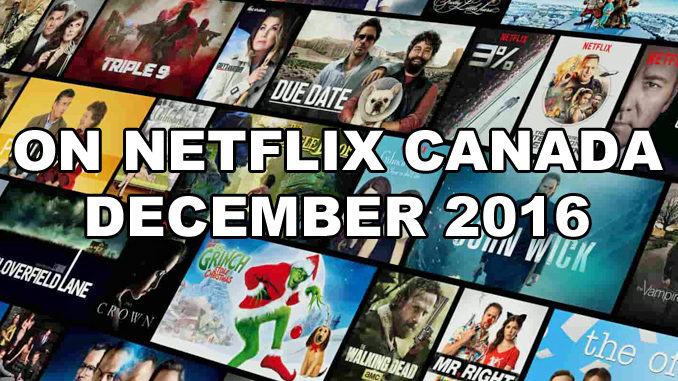 Here's What's New And Leaving Netflix Canada For December, 2016