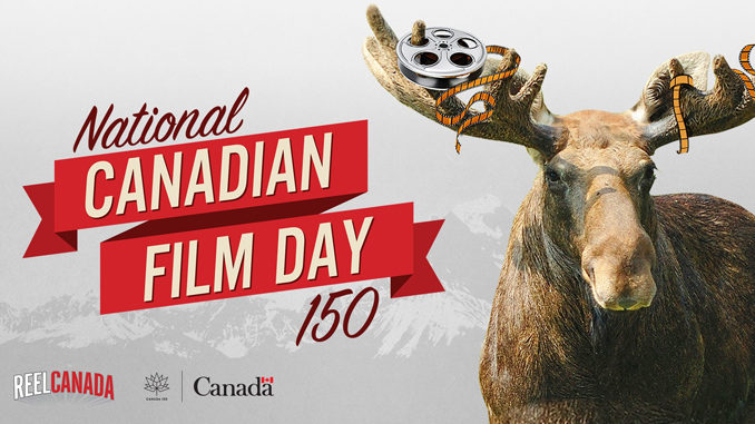 Free Movie Screenings During National Canadian Film Day 150 On April 19, 2017