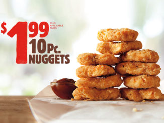 Burger King Canada Brings Back 10 Nuggets For $1.99 Deal