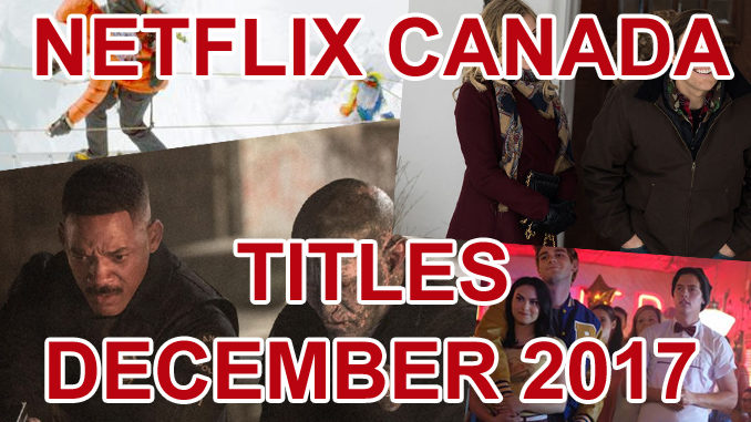 netflix canada december 2017 archives canadify. Black Bedroom Furniture Sets. Home Design Ideas
