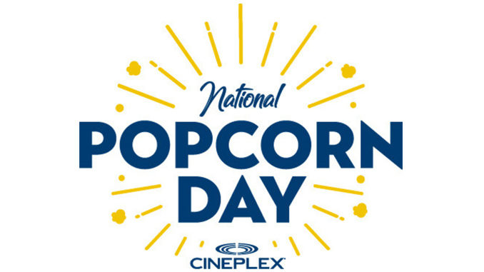Free Popcorn At Cineplex Theatres On January 19, 2018