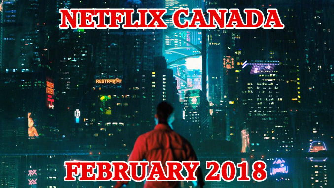 Here's What's Playing On Netflix Canada In February 2018