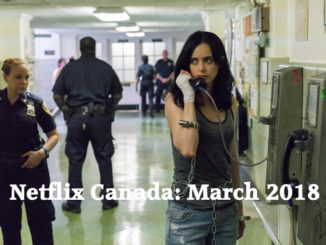 Here's What's Streaming On Netflix Canada In March 2018