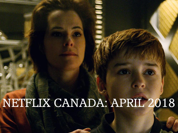Here's What's Streaming On Netflix Canada In April 2018