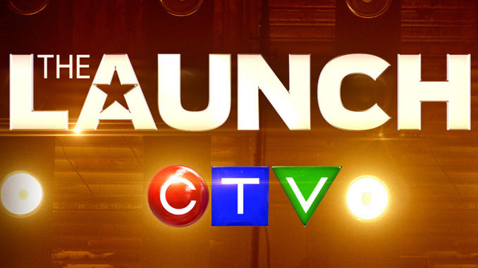 CTV Begins Casting For Season 2 Of The Launch