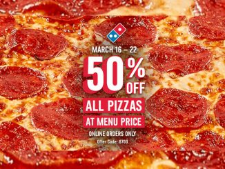 50% Off All Pizzas At Menu Price Ordered Online At Domino's Canada Until March 22, 2020