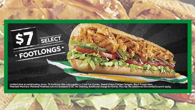 Subway Canada Offers Select Footlongs For $7 Each