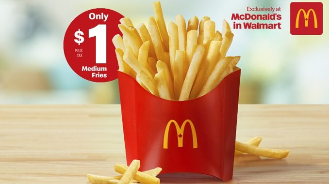 McDonald's Canada Offers $1 Medium Fries At Walmart Locations For A Limited Time