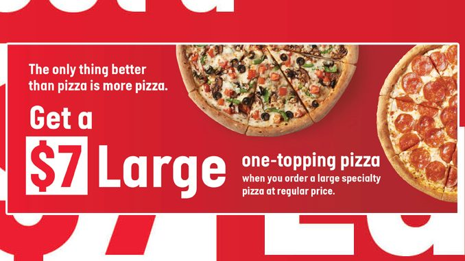 Buy Any Large Specialty Pizza, Get A Large 1-Topping Pizza For $7 At Papa John's Canada
