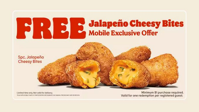 Burger King Canada Offers Free Jalapeno Cheesy Bites With Mobile Purchase Over $1