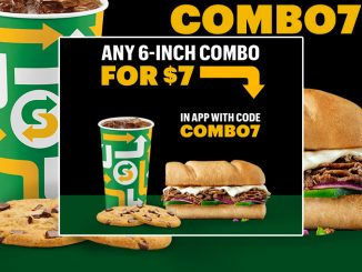 Subway Canada Offers Any 6-Inch Combo For $7 Through August 22, 2021