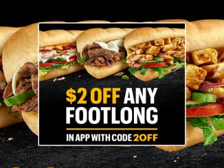 Subway Canada Offers $2 Off Any Footlong Through October 17, 2021